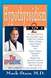 Mark Starr Hypothyroidism Type 2: Epidemic