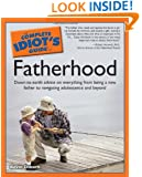 The Complete Idiot's Guide to Fatherhood (Idiot's Guides)