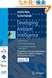 Developing Ambient Intelligence: Proceedings of the second International Conference on Ambient Intelligence developments (...