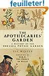 The Apothecaries' Garden: A History O...
