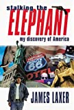 img - for Stalking the elephant: My discovery of America book / textbook / text book