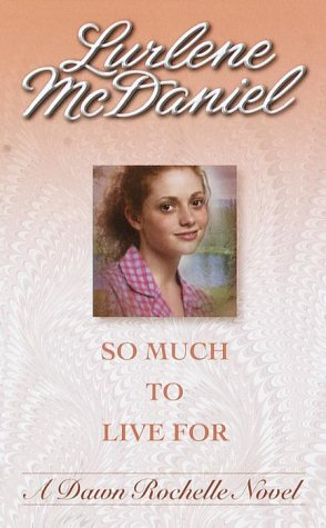So Much to Live For (Companion To: Six Months to Live), LURLENE MCDANIEL