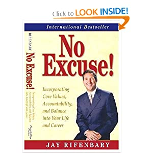 No Excuse! Incorporating Core Values, Accountability, and Balance into Your Life and Career