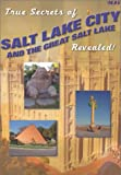 img - for True Secrets of Salt Lake City and The Great Salt Lake Revealed! book / textbook / text book