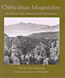 Chiricahua Mountains: Bridging the Borders of Wildness (Desert Places)