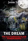img - for The Dream (Story #1: The Old Forrestal Place Short Horror Series) book / textbook / text book