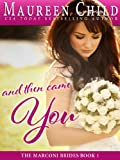 And Then Came You (The Marconi Brides Book 1)