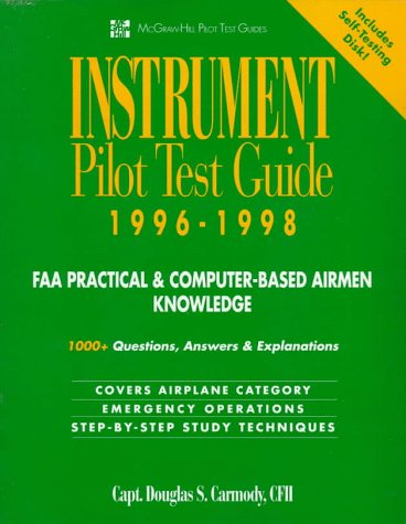 Instrument Pilot Test Guide 1996-1998: FAA Practical & Computer-Based Airman Knowledge