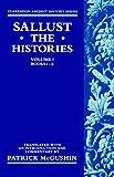 The Histories: Volume I: Books i-ii (Histories, Bks. I-II) (0198721404) by Sallust