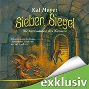 Die Katakomben des Damiano (Sieben Siegel 3) | Kai Meyer