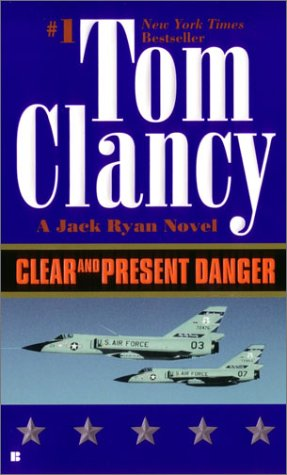 Clear and Present Danger (Jack Ryan Novels), TOM CLANCY