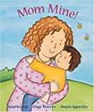 Mom Mine (0316738387) by Dawn Apperley