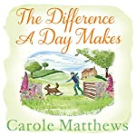 The Difference a Day Makes   Carole Matthews