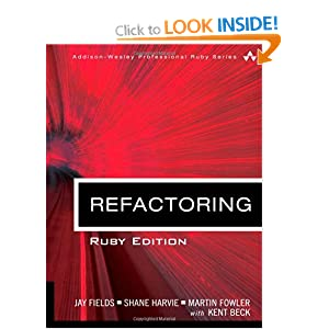 Refactoring: Ruby Edition (Addison-Wesley Professional Ruby)