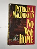 No Way Home (0385297432) by MacDonald, Patricia