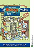 Gareth Williams Top Biology Grades for You for AQA: GCSE Revision Guide for AQA