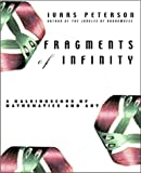 Fragments of Infinity: A Kaleidoscope of Math and Art (0471165581) by Peterson, Ivars
