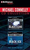 Michael Connelly Michael Connelly CD Collection 1: The Black Echo, the Black Ice (Harry Bosch)