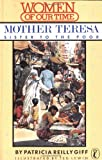 Mother Teresa: Sister to the Poor (Women of Our Time) (0140322256) by Giff, Patricia Reilly