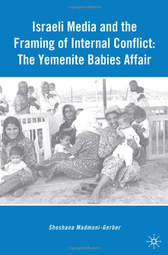Israeli Media And The Framing Of Internal Conflict: The Yemenite Babies Affair front-814070