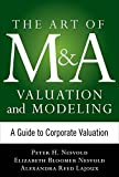 img - for Art of M&A Valuation and Modeling: A Guide to Corporate Valuation (The Art of M&A Series) book / textbook / text book