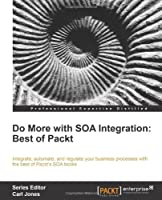 Do more with SOA Integration: Best of Packt Front Cover