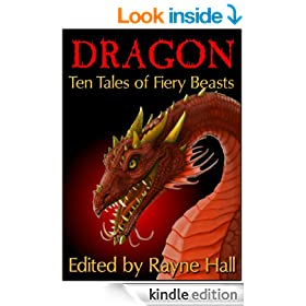 Dragon: Ten Tales of Fiery Beasts (Ten Tales Fantasy & Horror Stories Book 9)