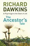 Prof Richard Dawkins The Ancestor's Tale: A Pilgrimage to the Dawn of Life by Dawkins, Prof Richard New Edition (2005)