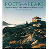 Poets on the Peaks: Gary Snyder, Philip Whalen & Jack Kerouac in the Cascades ~ John Suiter