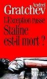 echange, troc Gratchev a - L exception russe staline est il mort