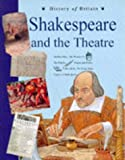 Andrew Langley History of Britain Topic Books: Shakespeare and the Theatre Paperback