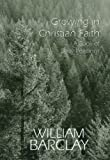 Growing in Christian Faith: A Book of Daily Readings (William Barclay Library) (0664222277) by Barclay, William