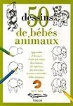 50 Dessins de b�b�s animaux : Apprend...
