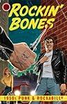 Rockin' Bones: 1950's Punk &..