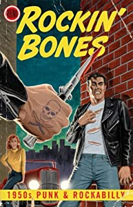 Rockin Bones: 1950s Punk & Rockabilly