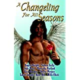 A Changeling For All Seasons ~ Angela Knight