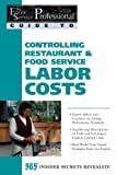 The Food Service Professional Guide to Controlling Restaurant & Food Service Labor Costs (The Food Service Professional Guide to, 7) (The Food Service Professionals Guide To)