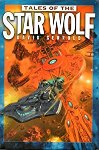 Tales of the Star Wolf The Voyage of the Star Wolf, The Middle of Nowhere, Blood and Fire by David Gerrold, Jerry Pournelle, Spider Robinson and D. C. Fontana