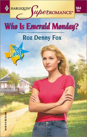 Who Is Emerald Monday? Return to East Texas (Harlequin Superromance No. 984), Roz Denny Fox