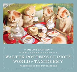 Walter Potter\\\\\\\'s Curious World of Taxidermy