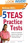 McGraw-Hills 5 TEAS Practice Tests
