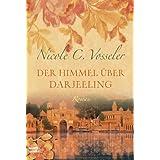 """Der Himmel �ber Darjeelingvon """"Nicole C. Vosseler"""""""