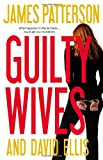 Guilty Wives (031609756X) by Patterson, James