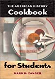 img - for The American History Cookbook by Zanger, Mark H.(April 30, 2003) Paperback book / textbook / text book