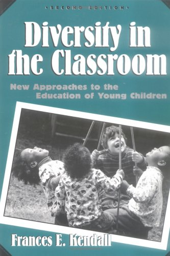 Diversity in the Classroom: New Approaches to the Education of Young Children (Early Childhood Education Series (Teachers College Pr)) (Early Childhood Education (Teacher's College Pr))