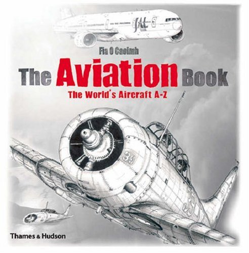 The Aviation Book: The World's Aircraft  A - Z