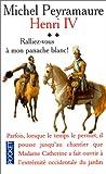 echange, troc Michel Peyramaure - Henri IV, tome 2 : Ralliez-vous à mon panache blanc !