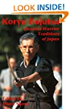 Koryu Bujutsu (Classical Warrior Traditions of Japan)