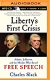 img - for Liberty's First Crisis: Adams, Jefferson, and the Misfits Who Saved Free Speech book / textbook / text book