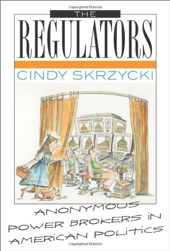 The Regulators: Anonymous Power Brokers In American Politics back-765652